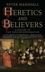Heretics and Believers : A History of the English Reformation - Book