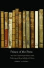 Prince of the Press : How One Collector Built History's Most Enduring and Remarkable Jewish Library - Book
