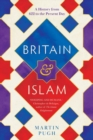 Britain and Islam : A History from 622 to the Present Day - Book