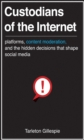 Custodians of the Internet : Platforms, Content Moderation, and the Hidden Decisions That Shape Social Media - eBook
