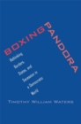Boxing Pandora : Rethinking Borders, States, and Secession in a Democratic World - Book