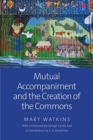 Mutual Accompaniment and the Creation of the Commons - Book
