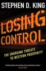 Losing Control : The Emerging Threats to Western Prosperity - Book