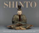 Shinto : Discovery of the Divine in Japanese Art - Book