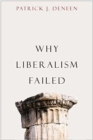 Why Liberalism Failed - Book