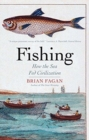Fishing : How the Sea Fed Civilization - Book