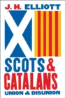 Scots and Catalans : Union and Disunion - eBook