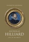 Nicholas Hilliard : Life of an Artist - Book