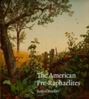 The American Pre-Raphaelites : Radical Realists - Book