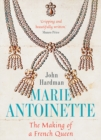 Marie-Antoinette : The Making of a French Queen - Book