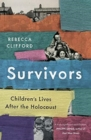 Survivors : Children's Lives After the Holocaust - Book