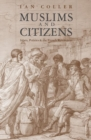 Muslims and Citizens : Islam, Politics, and the French Revolution - Book