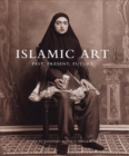 Islamic Art : Past, Present, Future - Book