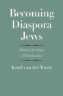 Becoming Diaspora Jews : Behind the Story of Elephantine - Book