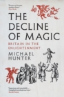 The Decline of Magic : Britain in the Enlightenment - Book