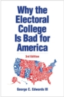 Why the Electoral College Is Bad for America : Third Edition - Book
