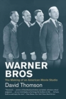 Warner Bros : The Making of an American Movie Studio - Book