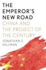 The Emperor's New Road : China and the Project of the Century - Book