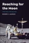 Reaching for the Moon : A Short History of the Space Race - eBook