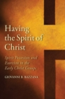 Having the Spirit of Christ : Spirit Possession and Exorcism in the Early Christ Groups - Book