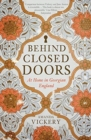 Behind Closed Doors : At Home in Georgian England - Book