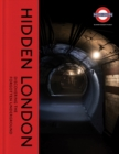 Hidden London : Discovering the Forgotten Underground - Book