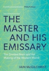 The Master and His Emissary : The Divided Brain and the Making of the Western World - Book