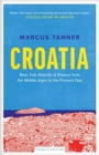 Croatia : A History from the Middle Ages to the Present Day - Book
