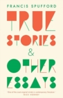 True Stories : And Other Essays - Book