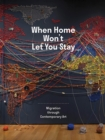 When Home Won't Let You Stay : Migration through Contemporary Art - Book