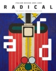 Radical : Italian Design 1965-1985, The Dennis Freedman Collection - Book