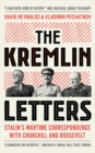 The Kremlin Letters : Stalin's Wartime Correspondence with Churchill and Roosevelt - Book