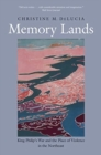 Memory Lands : King Philip's War and the Place of Violence in the Northeast - Book