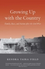 Growing Up with the Country : Family, Race, and Nation after the Civil War - Book
