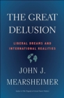 The Great Delusion : Liberal Dreams and International Realities - Book