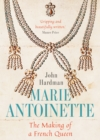 Marie-Antoinette : The Making of a French Queen - eBook