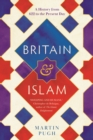 Britain and Islam : A History from 622 to the Present Day - eBook