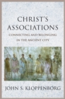 Christ's Associations : Connecting and Belonging in the Ancient City - eBook