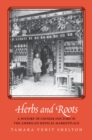 Herbs and Roots : A History of Chinese Doctors in the American Medical Marketplace - eBook