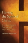 Having the Spirit of Christ : Spirit Possession and Exorcism in the Early Christ Groups - eBook