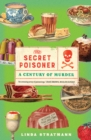 The Secret Poisoner : A Century of Murder - Book