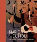 Marie Cuttoli : The Modern Thread from Miro to Man Ray - Book