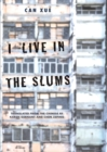 I Live in the Slums : Stories