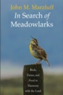 In Search of Meadowlarks : Birds, Farms, and Food in Harmony with the Land - eBook
