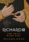 Richard III : The Self-Made King - eBook