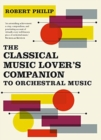 The Classical Music Lover's Companion to Orchestral Music - Book