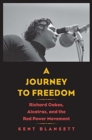 A Journey to Freedom : Richard Oakes, Alcatraz, and the Red Power Movement - Book