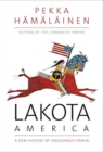 Lakota America : A New History of Indigenous Power - Book