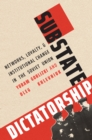 Substate Dictatorship : Networks, Loyalty, and Institutional Change in the Soviet Union - eBook