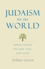Judaism for the World : Reflections on God, Life, and Love - eBook